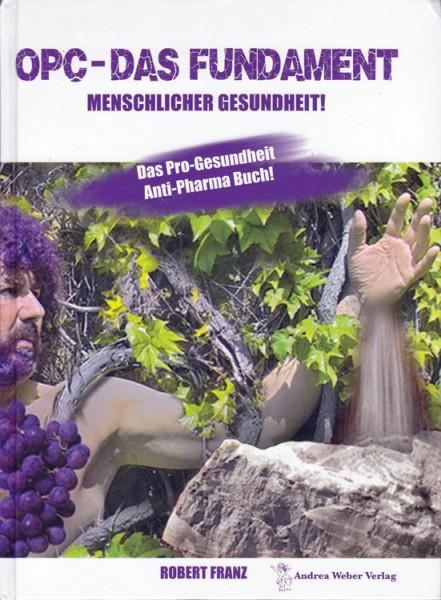 *Robert Franz Buch | OPC Das Fundament menschlicher Gesundheit